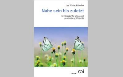 Neuerscheinung Edition SPI: Ratgeber für (pflegende) Angehörige – mit einem Vorwort von Bundesrat Alain Berset